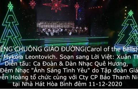 """TIẾNG CHUÔNG GIÁO ĐƯỜNG Đêm Nhạc Giáng Sinh """"ÁNH SÁNG TÌNH YÊU"""" CĐ&DN Quê Hương"""
